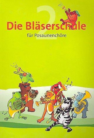 DIE BLAESERSCHULE 2 - arrangiert für Posaune - Chor - mit CD [Noten / Sheetmusic]
