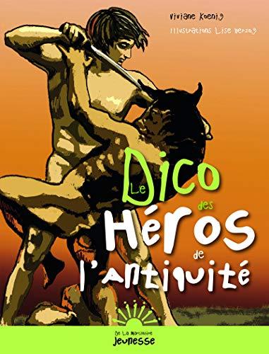 Le Dico des héros de l'Antiquité