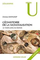 Géohistoire de la mondialisation : Le temps long du monde (Géographie)