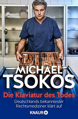 Buchcover Die Klaviatur des Todes: Deutschlands bekanntester Rechtsmediziner klärt auf