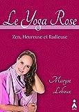 yoga rose le zen heureuse et radieuse