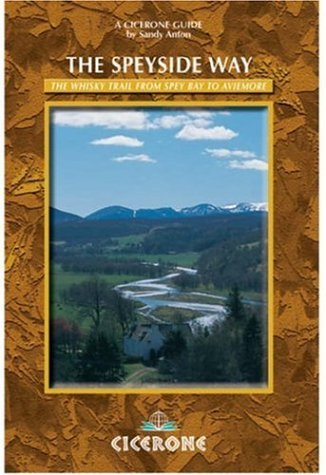 The Speyside Way - the Whisky Trail from Spey Bay to Aviemore (A Cicerone Guide) by Sandy Anton (2001-10-01)