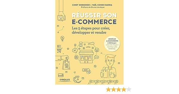 72ff41e7dcc4e0 Réussir son e-commerce  Les 5 étapes pour créer, développer et vendre  eBook  Yaël Cohen-Hadria, Cindy Dorkenoo  Amazon.fr  Amazon Media EU S.à  r.l.