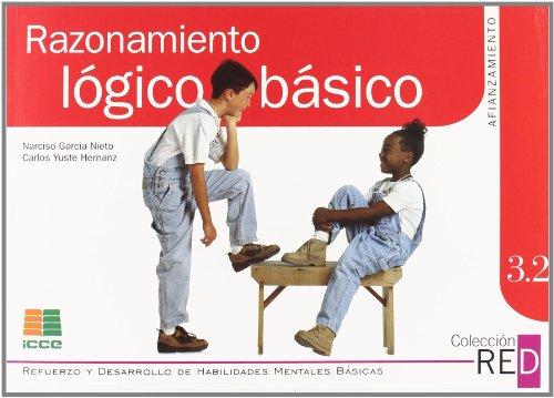 Razonamiento lógico básico: afianzamiento (Refuerzo y desarrollo de habilidades mentales básicas) por Narciso García Nieto