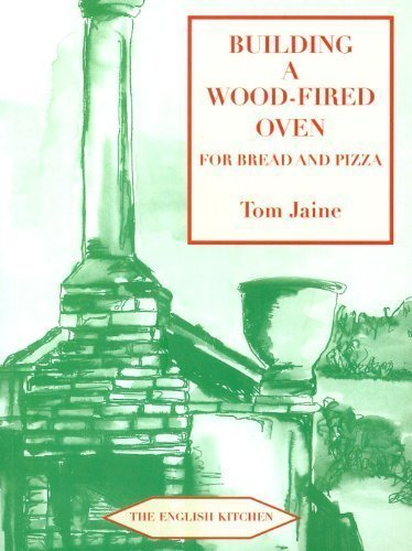Building a Wood-fired Oven for Bread and Pizza (English Kitchen) by Jaine, Tom ( 2011 )