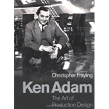 Ken Adam and the Art of Production Design by Christopher Frayling (2005-09-15)
