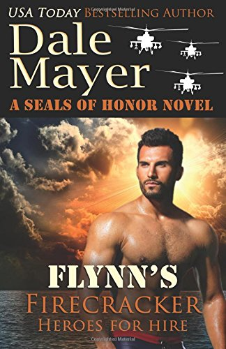 flynns-firecracker-a-seals-of-honor-world-novel-volume-5-heroes-for-hire