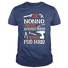 Idea Regalo - IDEAMAGLIETTA NO0001 T-Shirt Uomo Se Nonno Non può aggiustarlo Nessuno può Farlo Festa del Papa' (XL, Blu)