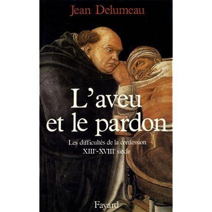 L'Aveu et le pardon : Les difficultés de la confession (XIIIe-XVIIIe siècle) (Nouvelles Etudes Historiques)