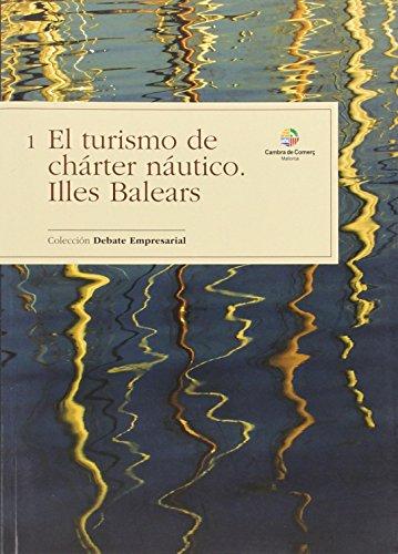 El turismo de chárter náutico: Illes Balears. Clección Debate Empresarial (Altres obres)