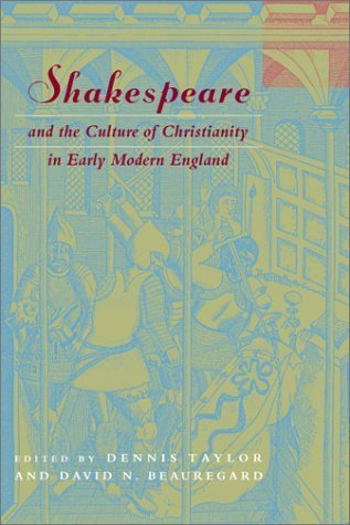 Shakespeare and the Culture of Christianity in Early Modern England (Studies in Religion and Literature) by Fordham University Press (2003-10-30)