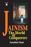 Jainism: v. 1: The World of Conquerors: 001