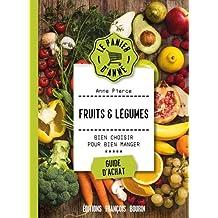 Fruits et légumes : Bien choisir pour bien manger