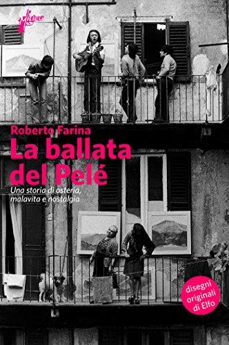 La ballata del Pelé (Italian Edition) eBook: Roberto Farina ...