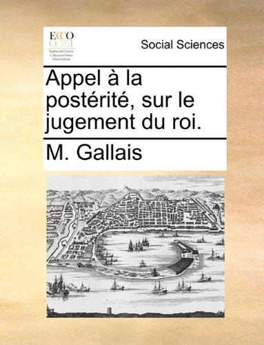 Appel La Postrit, Sur Le Jugement Du Roi.