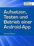 Aufsetzen, Testen und Betrieb einer Android-App (shortcuts 167)