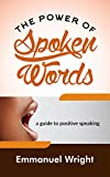 #6: THE POWER OF SPOKEN WORDS: A Guide to Positive Speaking