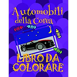 ✌ Automobili della Corea ✎ Libro da Colorare ✍: Libro da Colorare per Adulti! ✌ Kids Colorin