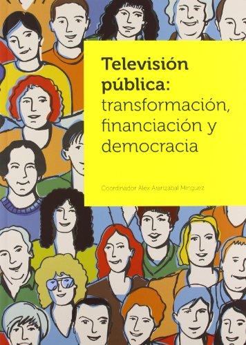 Television publica: transformacion, financiacion y democracia