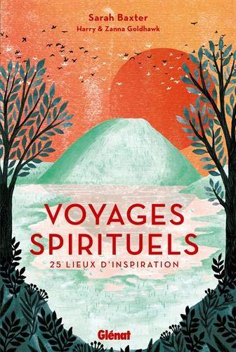 Voyages spirituels: 25 lieux d'inspiration
