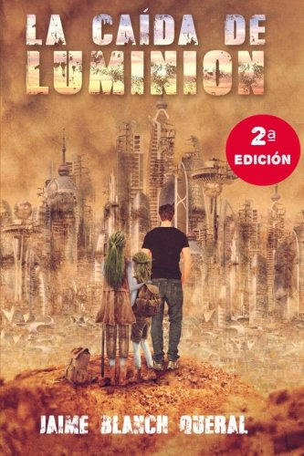 La Caída de Luminion: Volume 1 por Jaime Blanch Queral