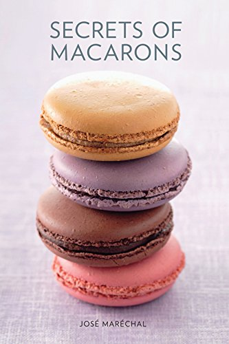 Secrets of Macarons por Jose Marechal