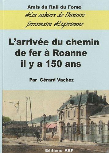 Il y a 150 ans, l'arrivée du chemin de fer à Roanne