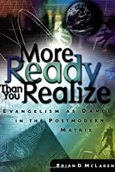 More Ready Than You Realize: Evangelism as Dance in the Postmodern Matrix (Paperback) - Common