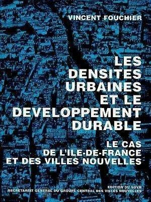 Les densités urbaines et le développement durable. Le cas de l'Ile-de-France et des villes nouvelles