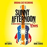 Sunny Afternoon (New Hit Musical Base...
