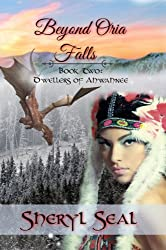 Beyond Oria Falls (Dwellers of Ahwahnee Book 2)