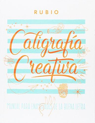 Caligrafía creativa : manual de enamorados de la buena letra