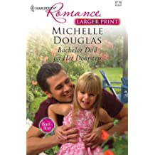 Bachelor Dad on Her Doorstep (Harlequin Larger Print Romance)