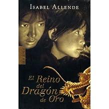 El Reino Del Dragon De Oro / Kingdom of the Golden Dragon