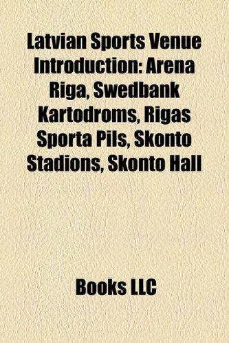 latvian-sports-venue-introduction-arena-riga-swedbank-kartodroms-rigas-sporta-pils-skonto-stadions-s