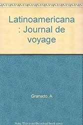 Latinoamericana : Journal de voyage