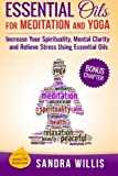 Best Book On Essential Oils - Essential Oils for Meditation and Yoga: Increase Your Review