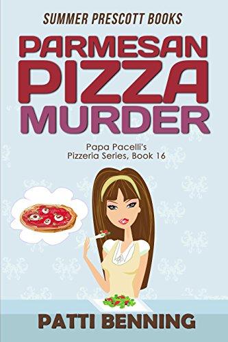 Parmesan Pizza Murder (Papa Pacelli's Pizzeria Series Book 16) (English Edition) por Patti Benning