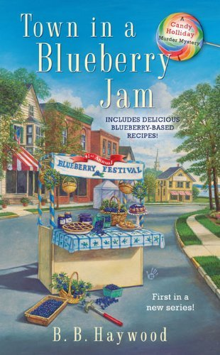 Town in a Blueberry Jam (Candy Holliday Mystery) by B B Haywood (1-Feb-2010) Mass Market Paperback