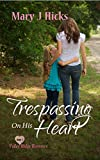 Trespassing on His Heart by Mary J Hicks front cover