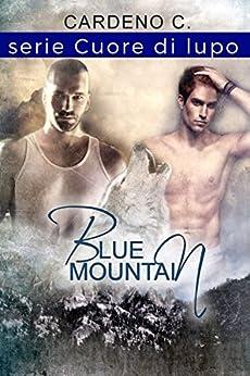 Blue Mountain: Cuore di lupo di [C., Cardeno ]