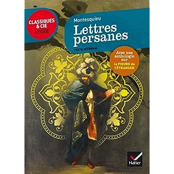 Les Lettres persanes: suivi dune anthologie sur la figure de l'étranger en littérature