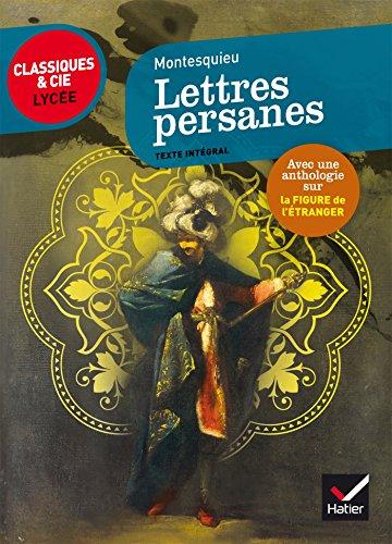Les Lettres persanes: suivi dune anthologie sur la figure de l'étranger en littérature par Montesquieu