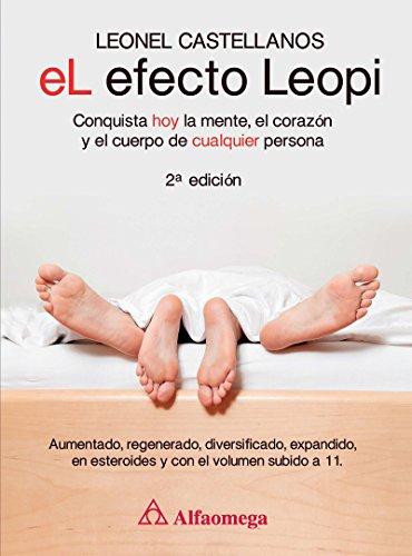 El efecto Leopi - conquista hoy la mente, el corazón y el cuerpo de cualquier persona 2a ed. por Leonel CASTELLANOS