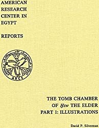 The Tomb Chamber of Hsw the Elder: The Inscribed Material at Kom El-Hisn, Part 1: Illustrations: 001 (American Research Center in Egypt Reports) (The American Research Center in Egypt Reports)