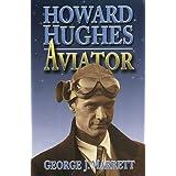Howard Hughes: Aviator