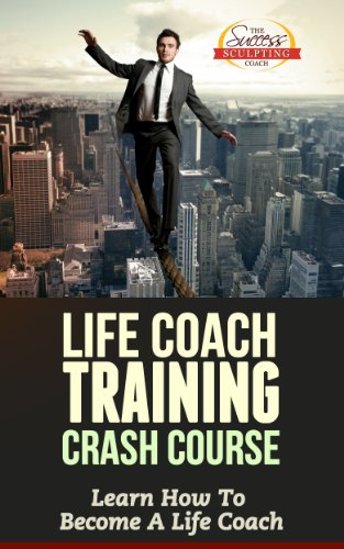 life-coach-training-crash-course-learn-how-to-become-a-life-coach-english-edition