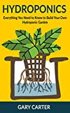 #3: Hydroponics: Everything You Need to Know to Build Your Own Hydroponic Garden