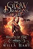 The Glow of the Dragon's Heart: A Paranormal Fantasy Romance Prequel (Harem of Fire Book 0) (English Edition)