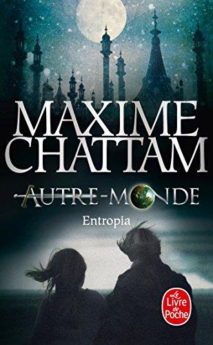 Entropia (Autre-Monde, Tome 4) par Maxime Chattam